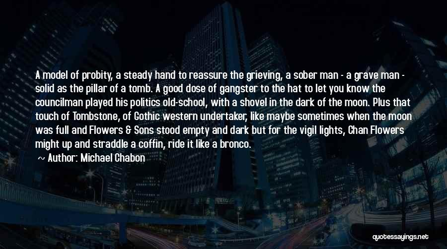 Dark Gothic Quotes By Michael Chabon