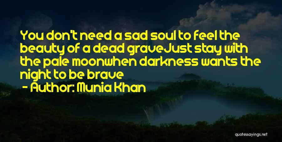 Dark Gothic Quotes By Munia Khan