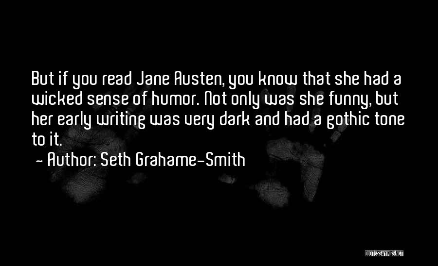 Dark Gothic Quotes By Seth Grahame-Smith