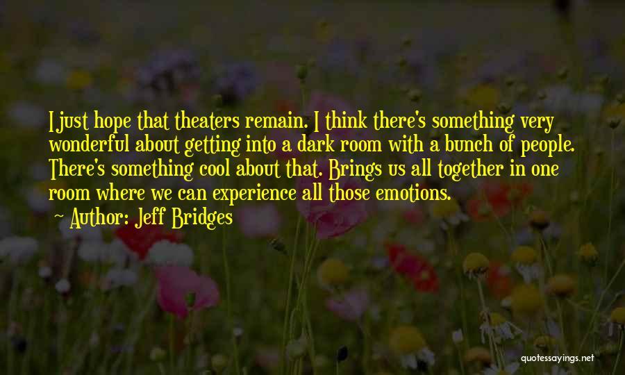 Dark One Quotes By Jeff Bridges