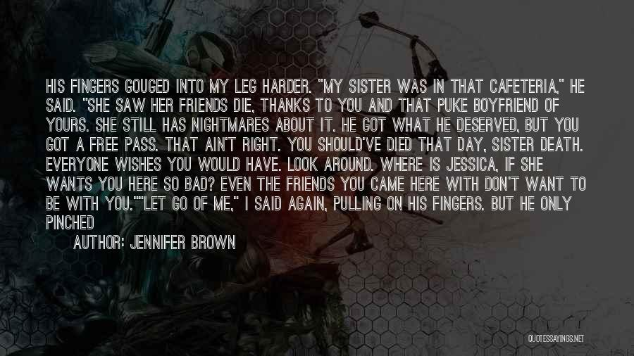 Dark One Quotes By Jennifer Brown