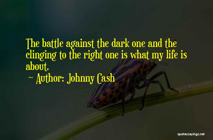 Dark One Quotes By Johnny Cash