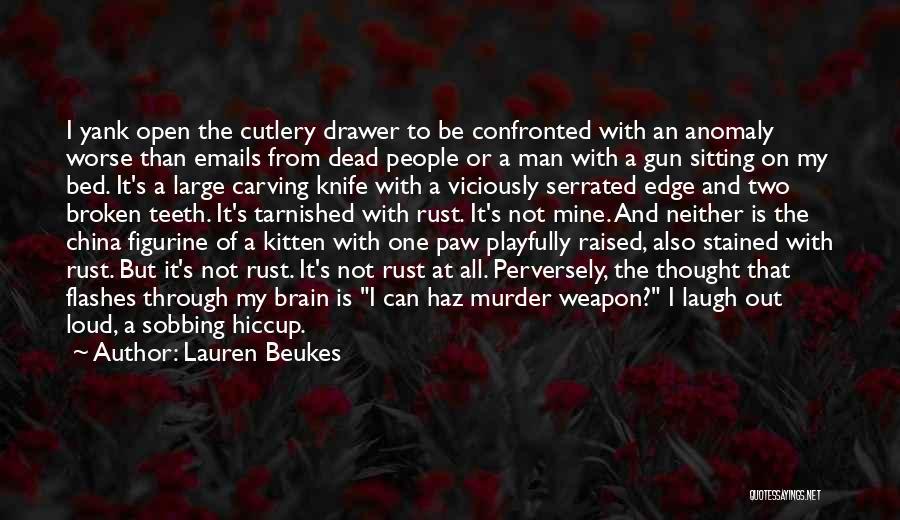 Dark One Quotes By Lauren Beukes