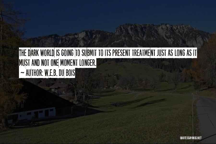 Dark One Quotes By W.E.B. Du Bois
