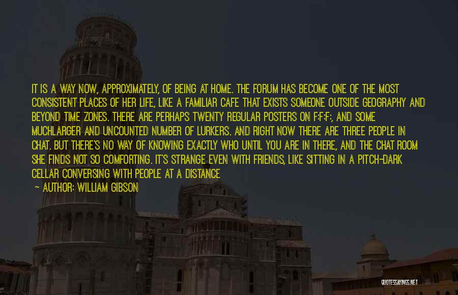 Dark One Quotes By William Gibson