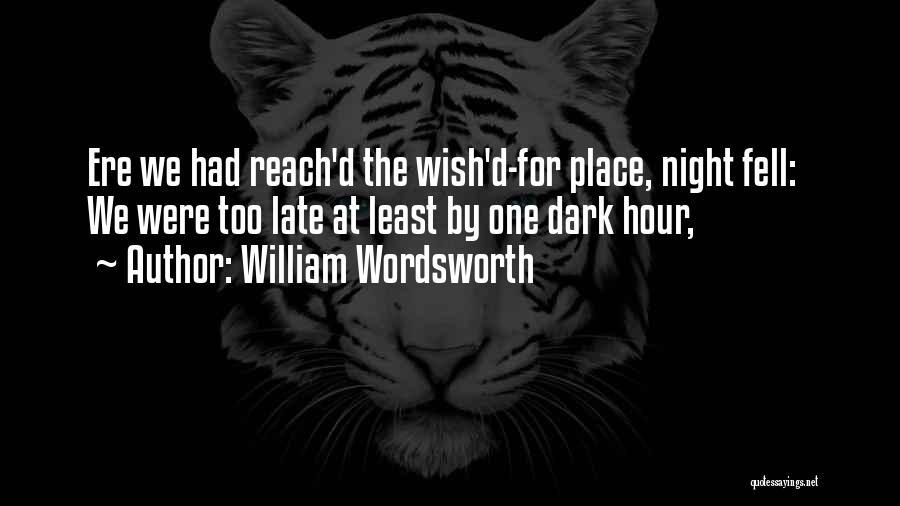 Dark One Quotes By William Wordsworth