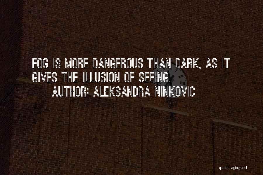 Dark Vision Quotes By Aleksandra Ninkovic