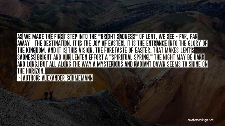 Dark Vision Quotes By Alexander Schmemann