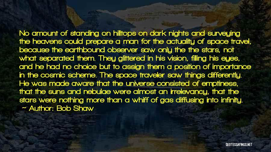 Dark Vision Quotes By Bob Shaw