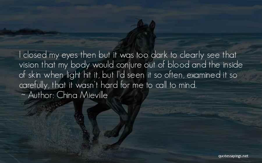 Dark Vision Quotes By China Mieville