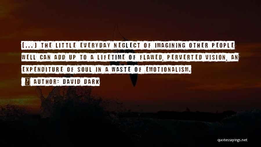Dark Vision Quotes By David Dark