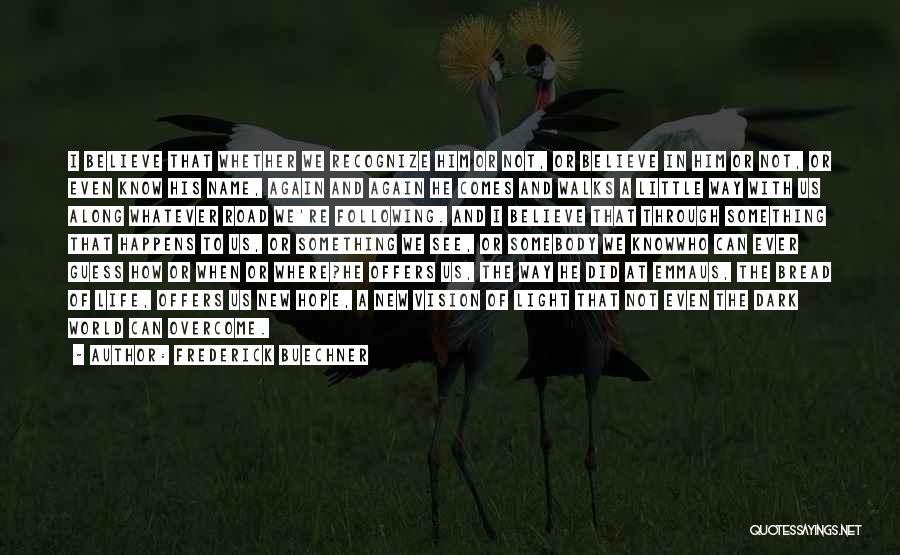 Dark Vision Quotes By Frederick Buechner