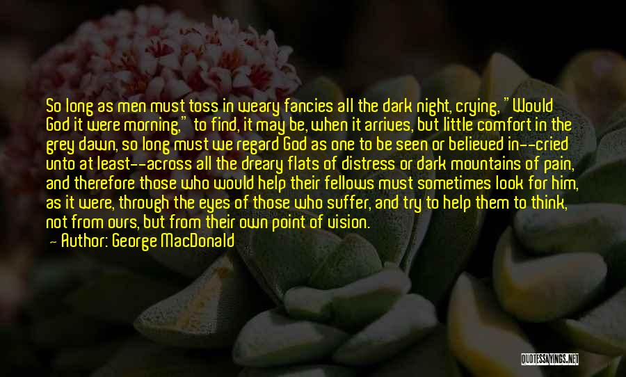 Dark Vision Quotes By George MacDonald