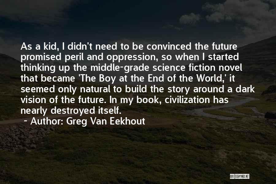 Dark Vision Quotes By Greg Van Eekhout