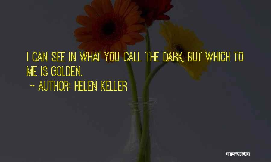 Dark Vision Quotes By Helen Keller
