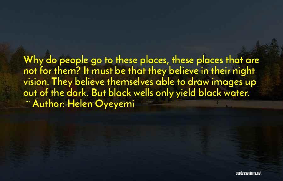 Dark Vision Quotes By Helen Oyeyemi