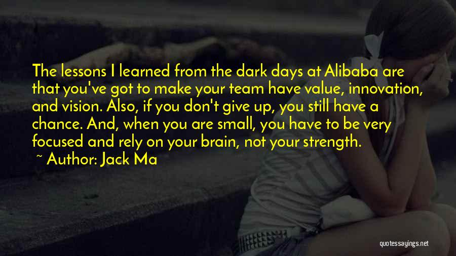 Dark Vision Quotes By Jack Ma