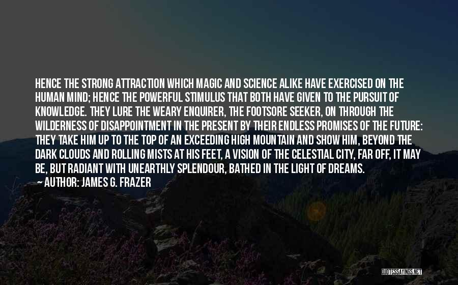 Dark Vision Quotes By James G. Frazer