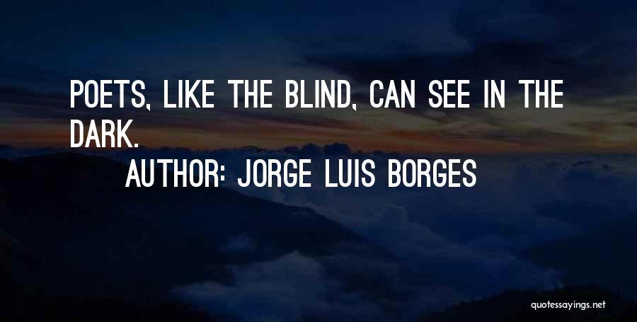 Dark Vision Quotes By Jorge Luis Borges