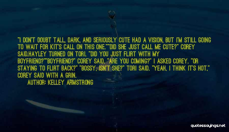 Dark Vision Quotes By Kelley Armstrong