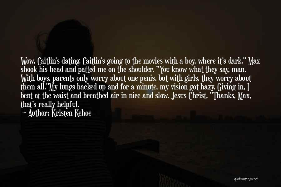 Dark Vision Quotes By Kristen Kehoe