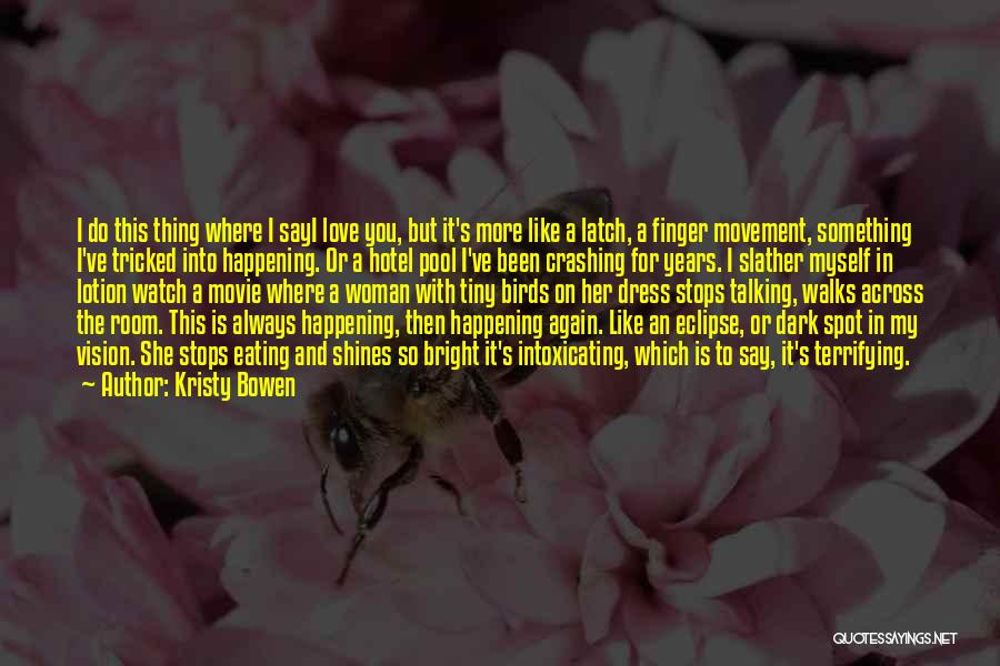 Dark Vision Quotes By Kristy Bowen