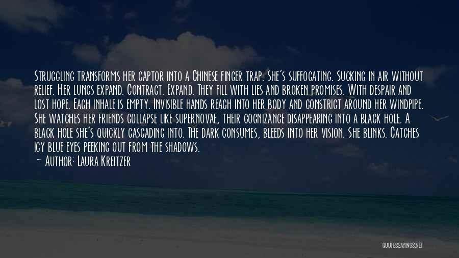 Dark Vision Quotes By Laura Kreitzer
