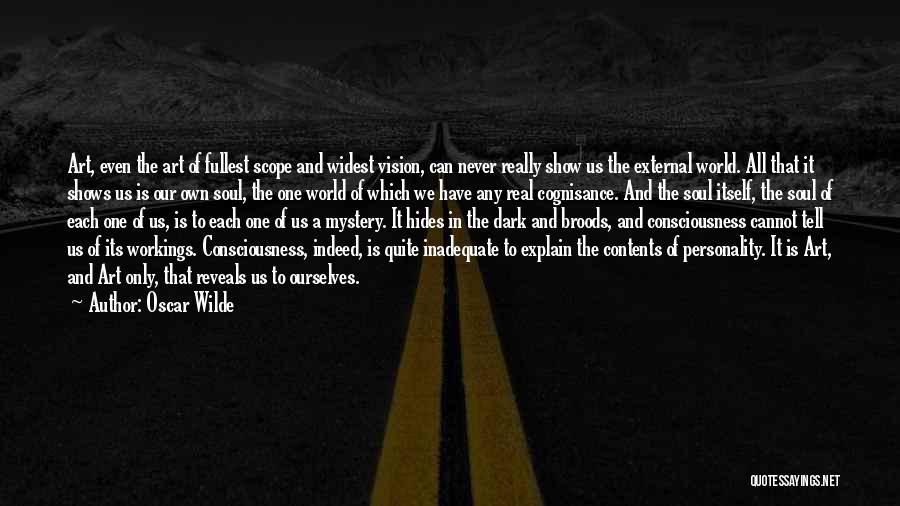 Dark Vision Quotes By Oscar Wilde