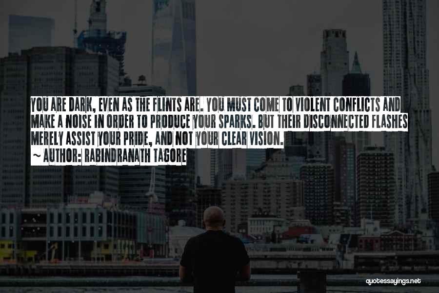 Dark Vision Quotes By Rabindranath Tagore