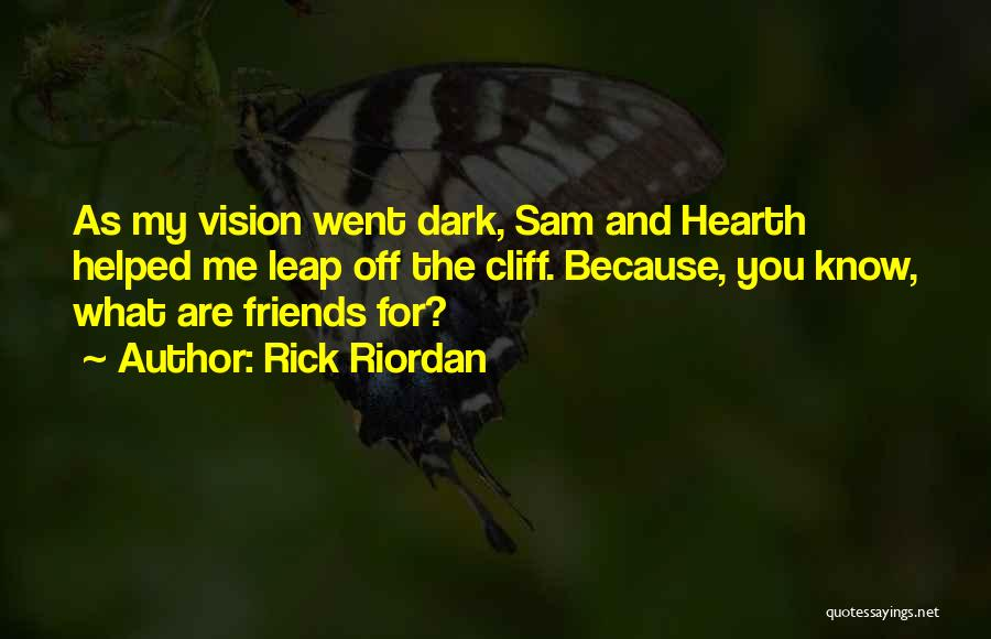 Dark Vision Quotes By Rick Riordan