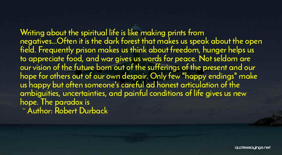 Dark Vision Quotes By Robert Durback