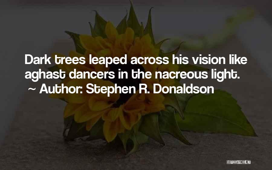 Dark Vision Quotes By Stephen R. Donaldson
