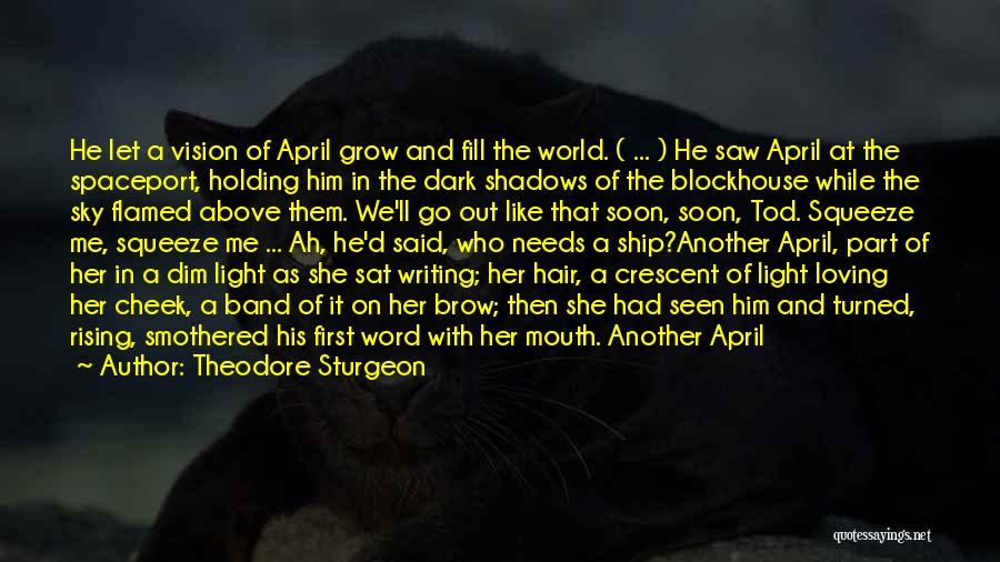 Dark Vision Quotes By Theodore Sturgeon