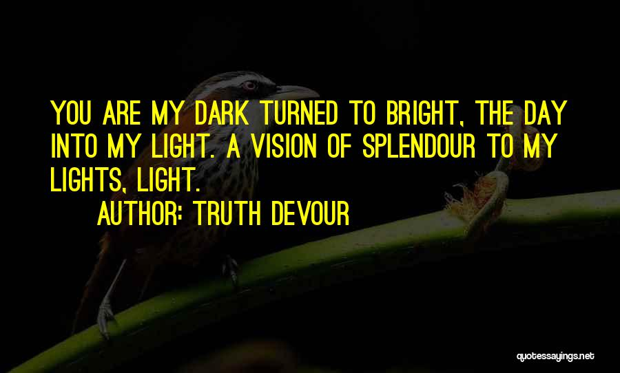 Dark Vision Quotes By Truth Devour