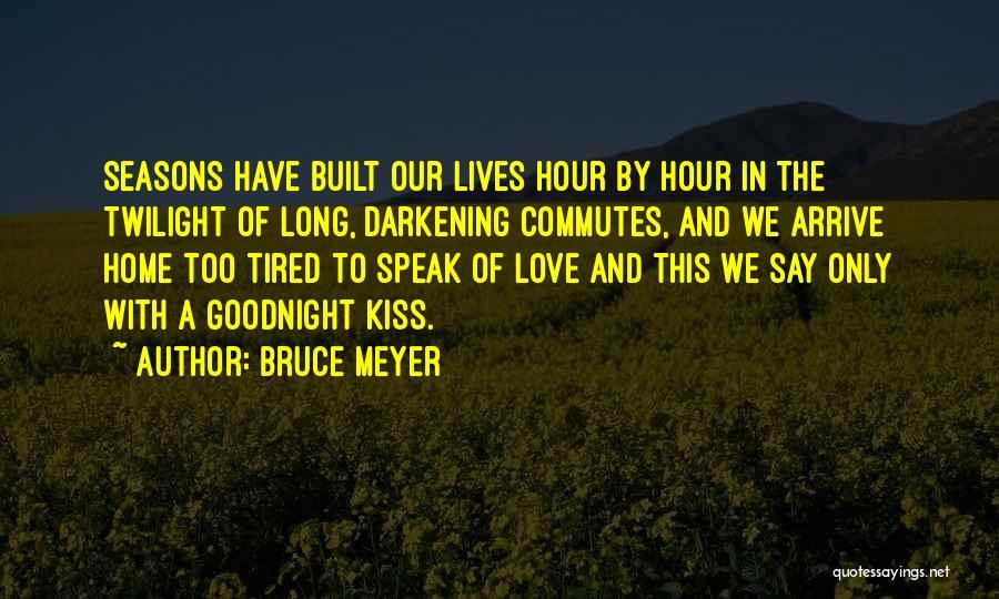 Darkening Quotes By Bruce Meyer