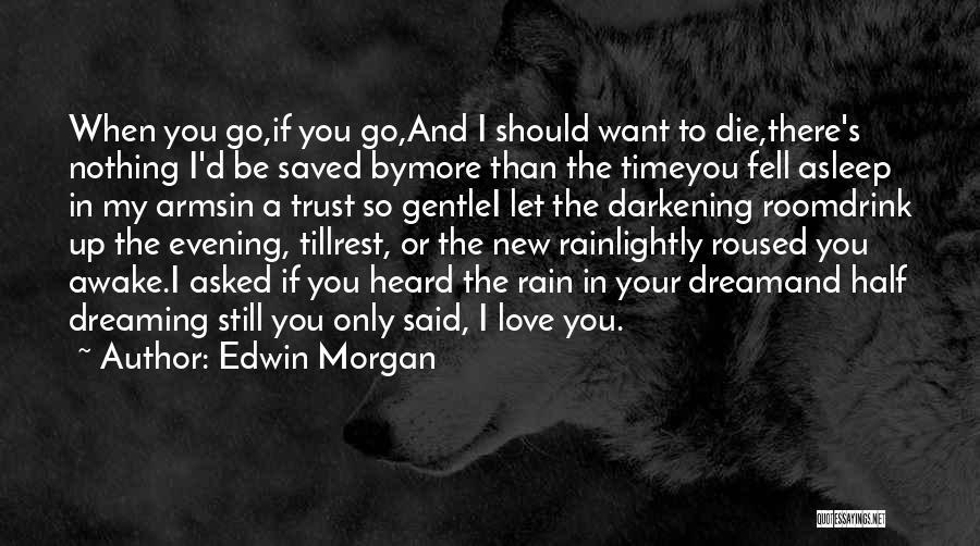 Darkening Quotes By Edwin Morgan