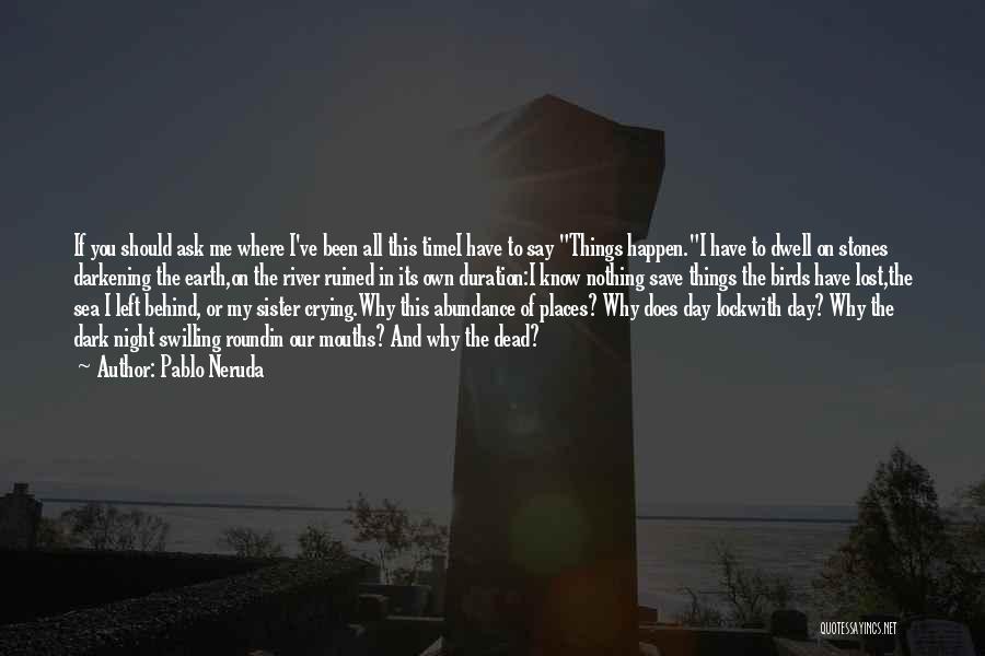 Darkening Quotes By Pablo Neruda
