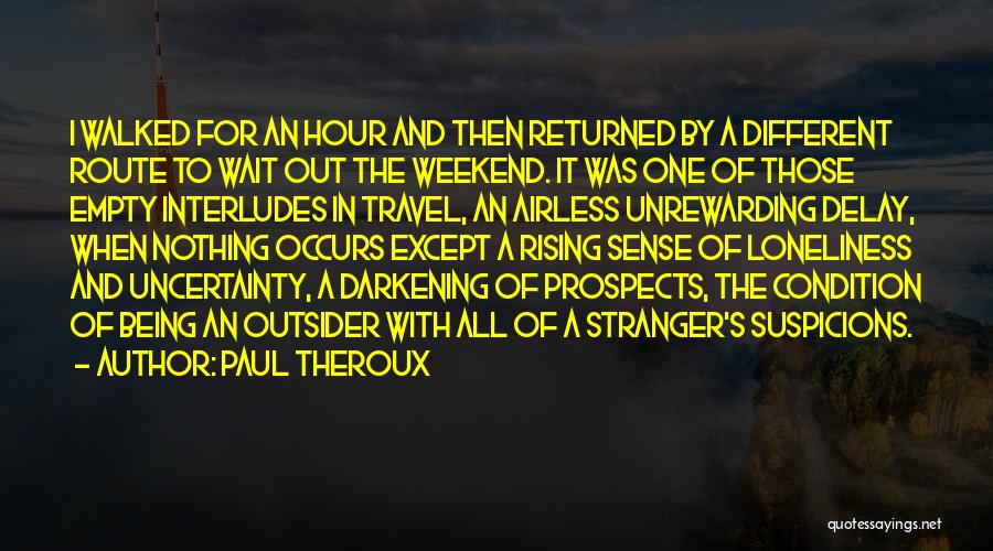 Darkening Quotes By Paul Theroux