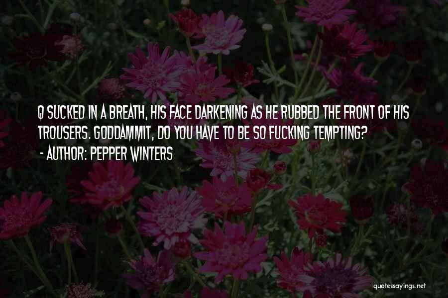 Darkening Quotes By Pepper Winters