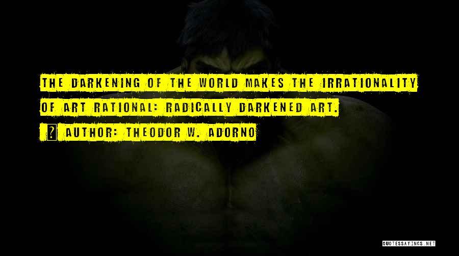 Darkening Quotes By Theodor W. Adorno