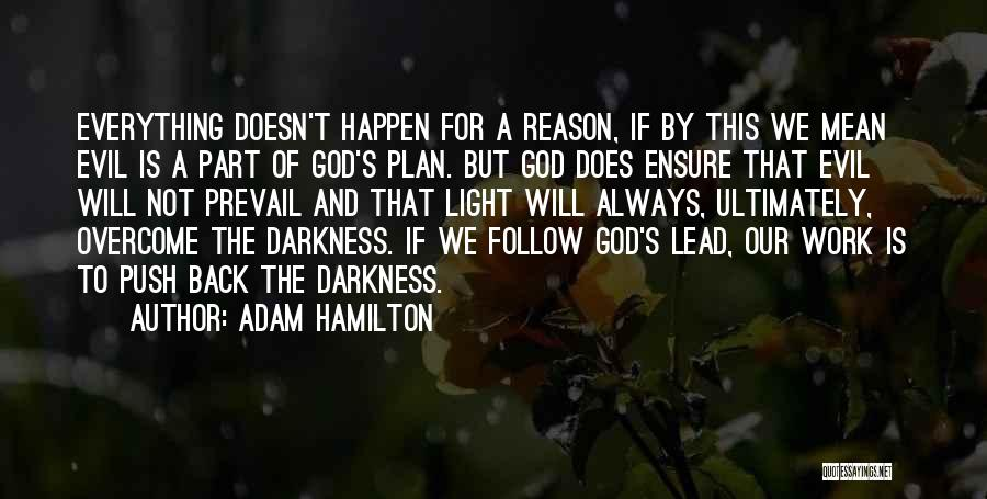 Darkness And Evil Quotes By Adam Hamilton