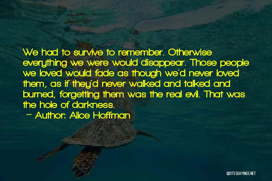 Darkness And Evil Quotes By Alice Hoffman