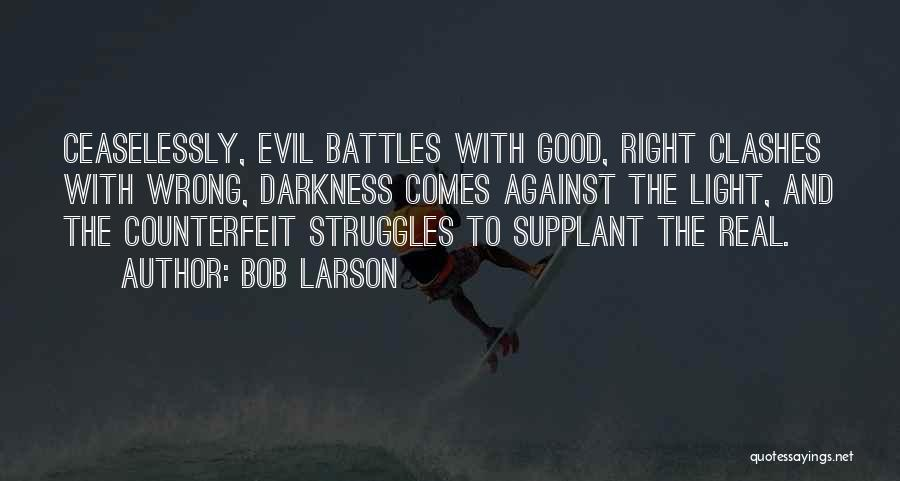Darkness And Evil Quotes By Bob Larson