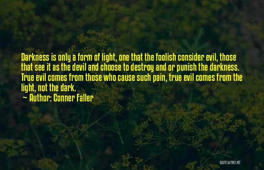 Darkness And Evil Quotes By Conner Faller