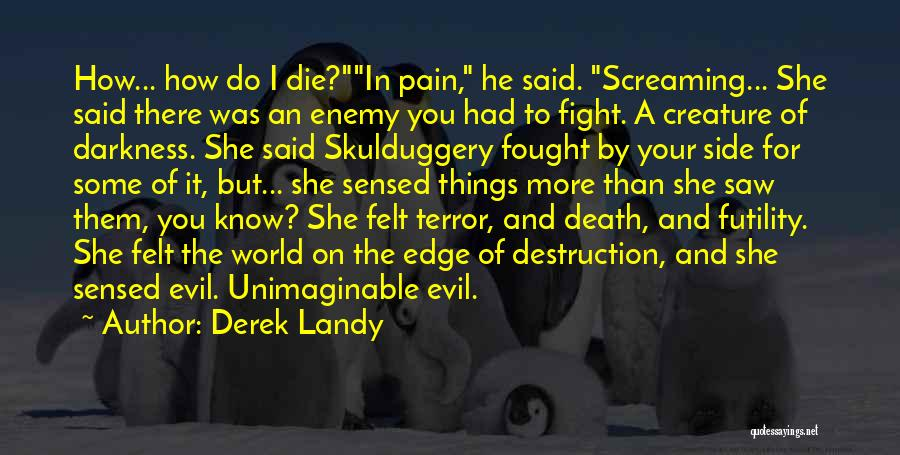 Darkness And Evil Quotes By Derek Landy