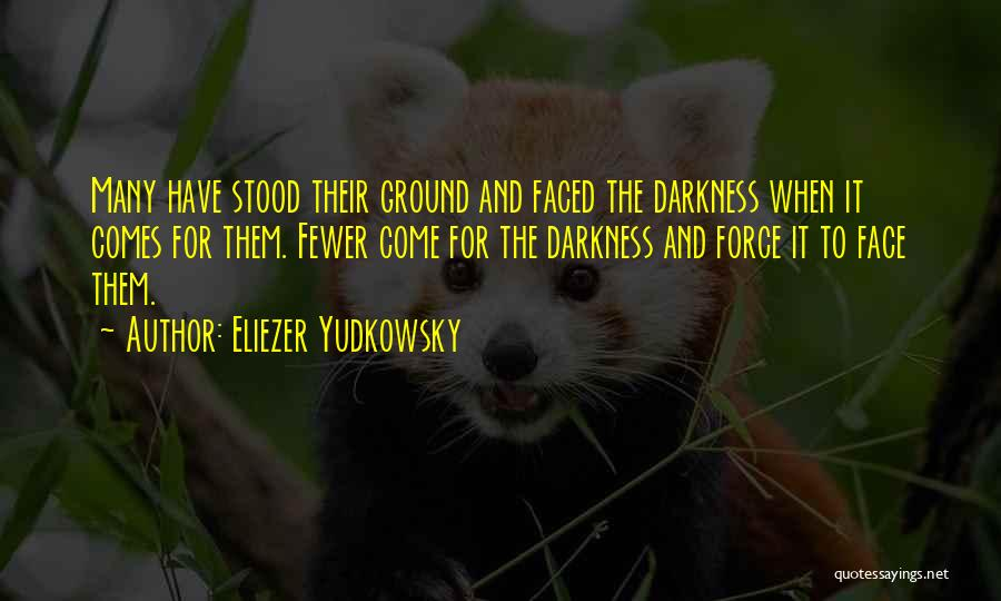 Darkness And Evil Quotes By Eliezer Yudkowsky