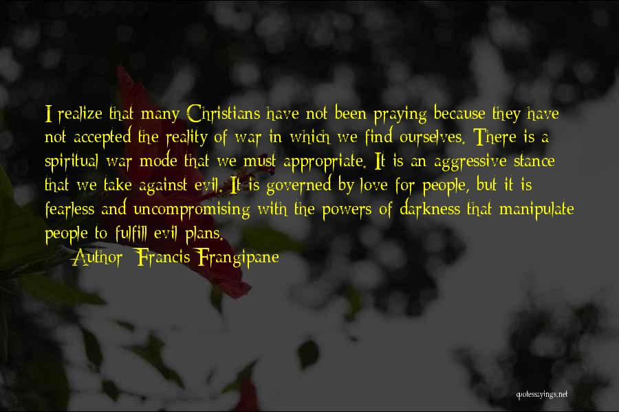 Darkness And Evil Quotes By Francis Frangipane