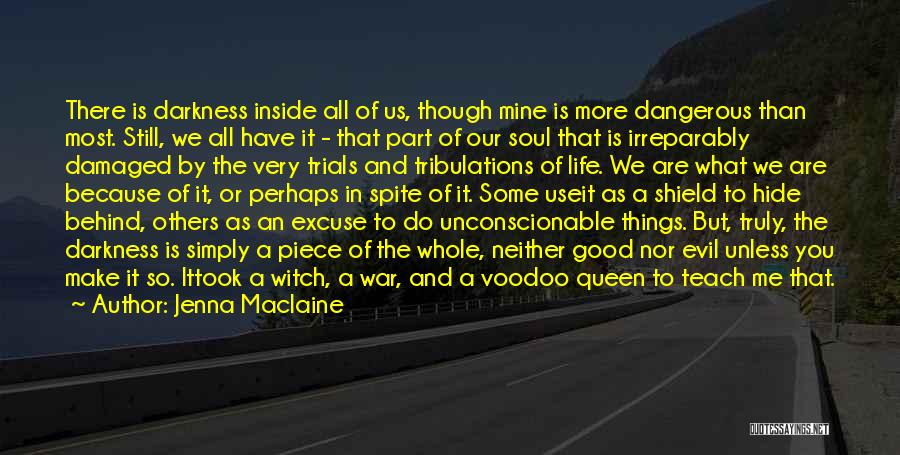 Darkness And Evil Quotes By Jenna Maclaine