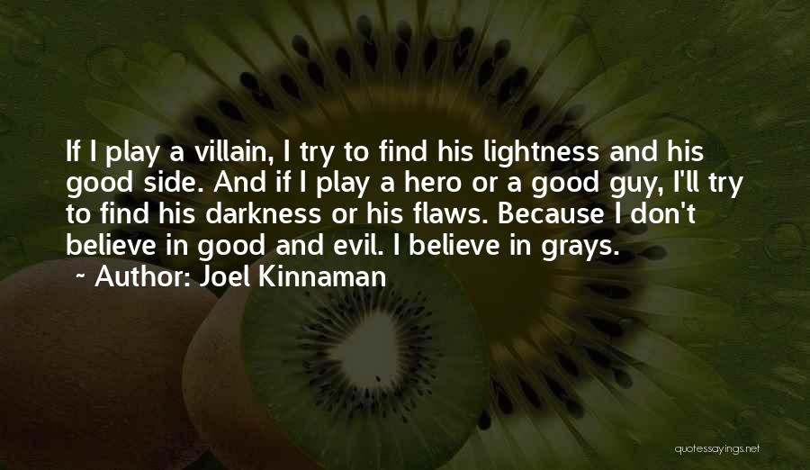 Darkness And Evil Quotes By Joel Kinnaman