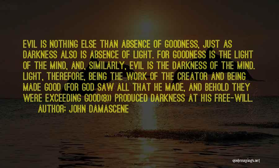 Darkness And Evil Quotes By John Damascene